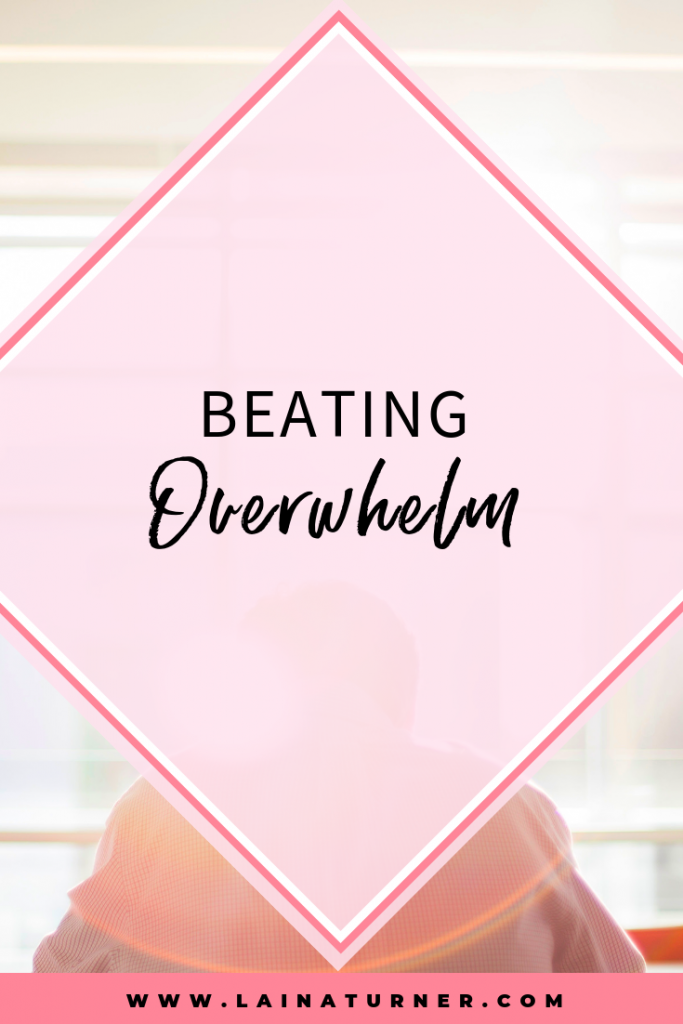 Beating Overwhelm