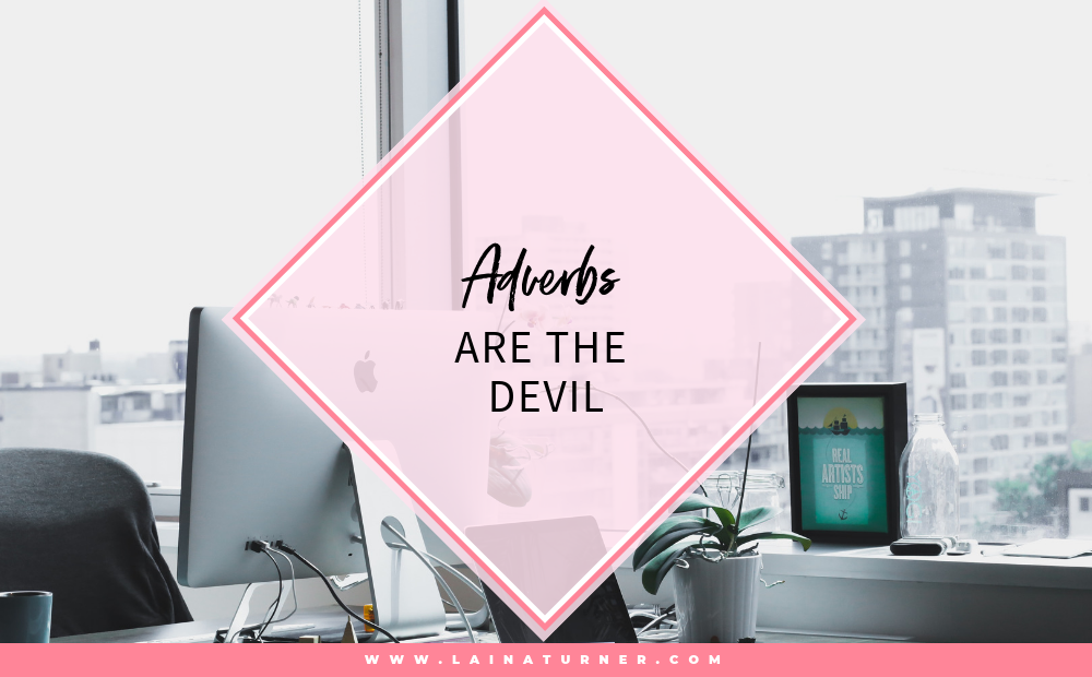 Adverbs are the Devil