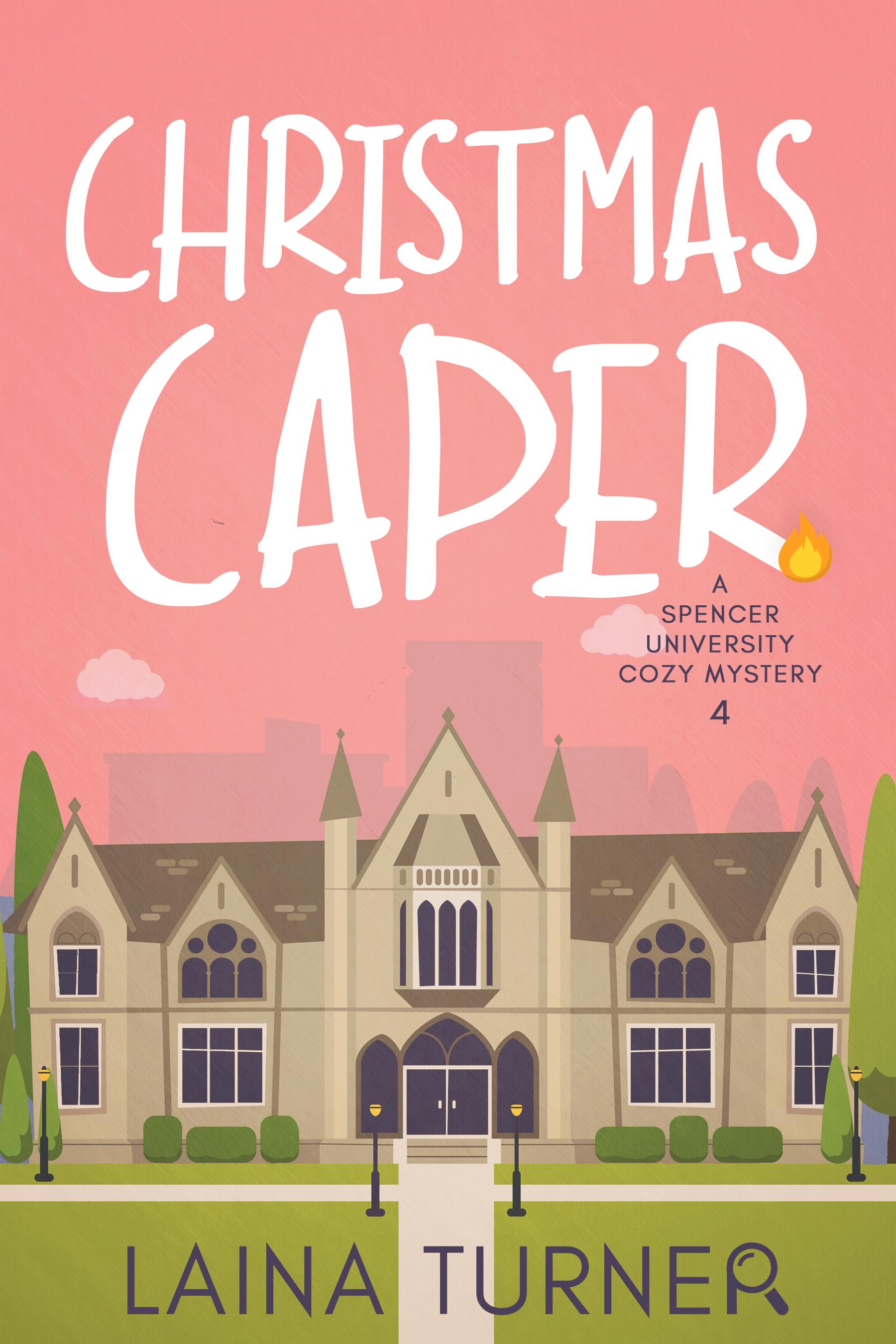 Christmas Tree Caper A Spencer University Cozy Mystery Book 4